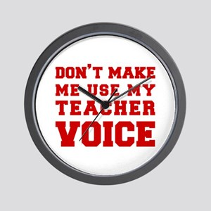dont make me use my teachers voice-FRESH-RED Wall
