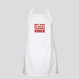 dont make me use my teachers voice-FRESH-RED Apron