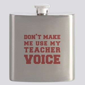 dont make me use my teachers voice-FRESH-RED Flask