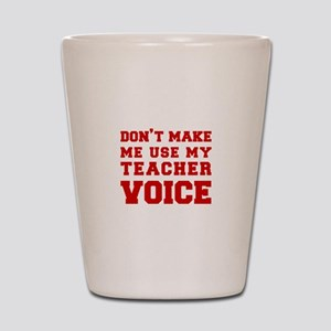 dont make me use my teachers voice-FRESH-RED Shot