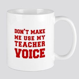 dont make me use my teachers voice-FRESH-RED Mugs
