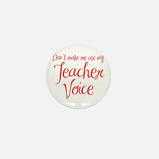 dont make me use my teachers voice-ma-red Mini But