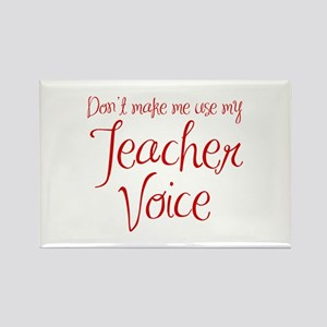 dont make me use my teachers voice-ma-red Magnets