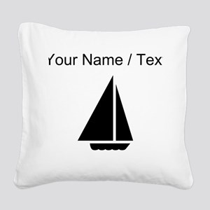 Custom Sail Boat Square Canvas Pillow