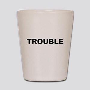 Trouble Shot Glass