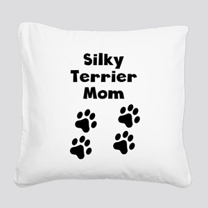 Silky Terrier Mom Square Canvas Pillow