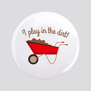 "Dirt Play 3.5"" Button"