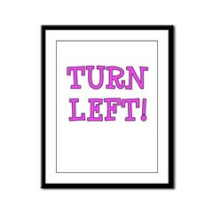 Turn Left!! Framed Panel Print