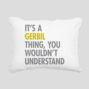 Its A Gerbil Thing Rectangular Canvas Pillow