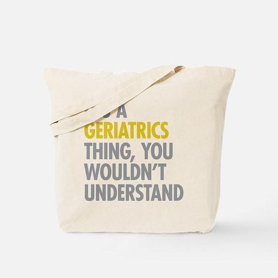 Its A Geriatrics Thing Tote Bag