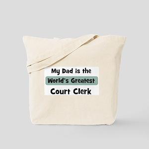 Worlds Greatest Court Clerk Tote Bag