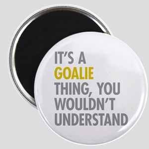 Its A Goalie Thing Magnet