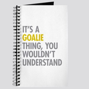 Its A Goalie Thing Journal