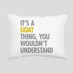 Its A Goat Thing Rectangular Canvas Pillow