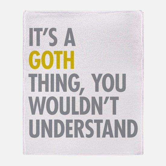 Its A Goth Thing Throw Blanket