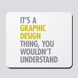 Its A Graphic Design Thing Mousepad