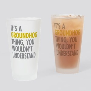Its A Groundhog Thing Drinking Glass