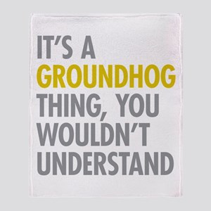 Its A Groundhog Thing Throw Blanket
