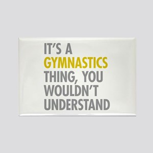 Its A Gymnastics Thing Rectangle Magnet