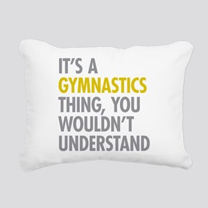 Its A Gymnastics Thing Rectangular Canvas Pillow