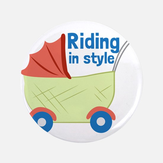 """Riding in Style 3.5"""" Button"""