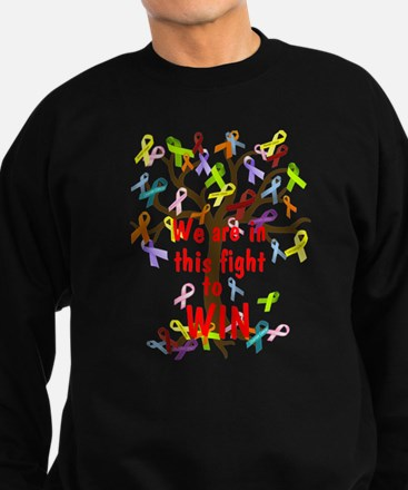 We are in this figh... Sweatshirt