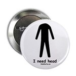 "I need head 2.25"" Button (10 pack)"