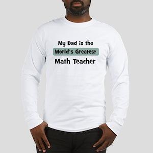 Worlds Greatest Math Teacher Long Sleeve T-Shirt