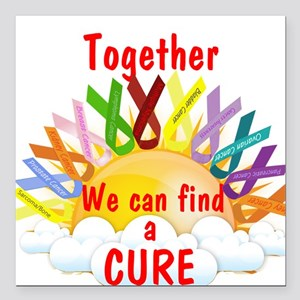 """Together we can find a cure Square Car Magnet 3"""" x"""