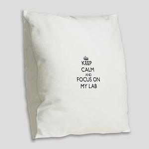 Keep Calm and focus on My Lab Burlap Throw Pillow