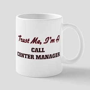 Trust me I'm a Call Center Manager Mugs