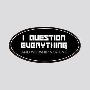 question everything worship nothing Patches