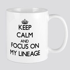 Keep Calm and focus on My Lineage Mugs
