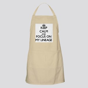 Keep Calm and focus on My Lineage Apron