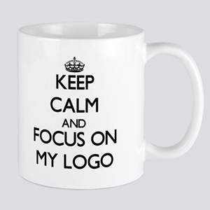 Keep Calm and focus on My Logo Mugs