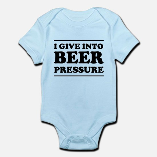 I give into Beer Pressure Body Suit
