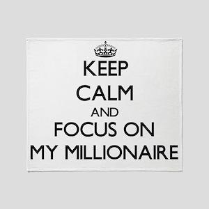 Keep Calm and focus on My Millionair Throw Blanket