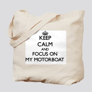 Keep Calm and focus on My Motorboat Tote Bag