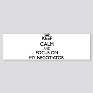 Keep Calm and focus on My Negotiato Bumper Sticker