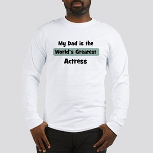 Worlds Greatest Actress Long Sleeve T-Shirt