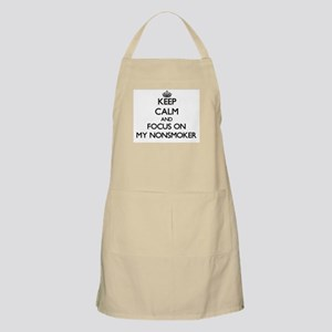 Keep Calm and focus on My Nonsmoker Apron