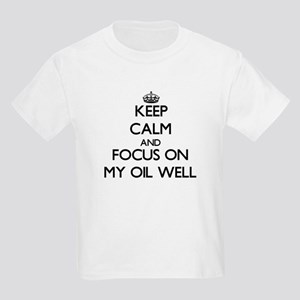 Keep Calm and focus on My Oil Well T-Shirt