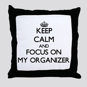 Keep Calm and focus on My Organizer Throw Pillow