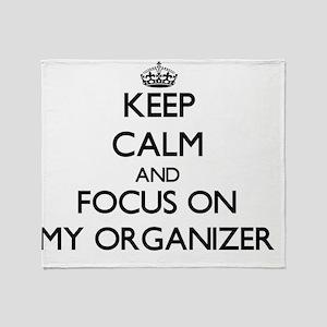 Keep Calm and focus on My Organizer Throw Blanket