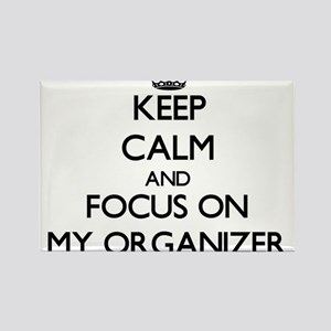 Keep Calm and focus on My Organizer Magnets