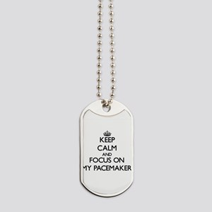 Keep Calm and focus on My Pacemaker Dog Tags
