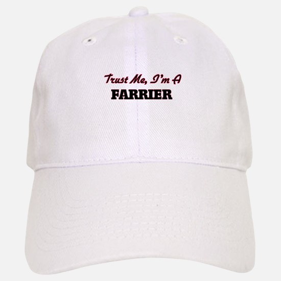Trust me I'm a Farrier Baseball Baseball Cap