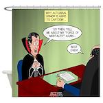 Dracula Life Insurance Shower Curtain