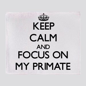 Keep Calm and focus on My Primate Throw Blanket