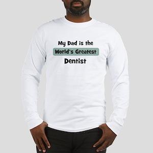 Worlds Greatest Dentist Long Sleeve T-Shirt